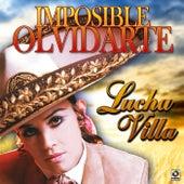 Imposible Olvidarte de Lucha Villa