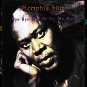 Bye Bye, Will Be On My Way by Memphis Slim