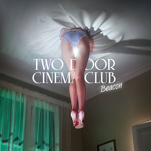 Beacon (Deluxe Version) by Two Door Cinema Club
