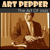 The Art of Jazz by Art Pepper