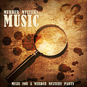 Murder Mystery Music - Music for a Murder Mystery Party by Various Artists