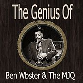 The Genius of Ben Webster the Mjq von Ben Webster