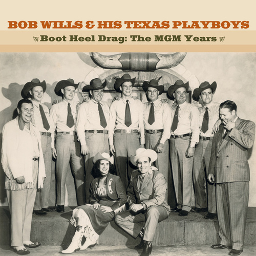 Boot Heel Drag: The MGM Years by Bob Wills & His Texas Playboys