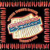 Where There's Smoke, There's Fire by Buckwheat Zydeco
