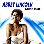 Abbey Lincoln - Lonely House de Abbey Lincoln