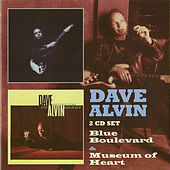 Blue Boulevard & Museum of Heart by Dave Alvin