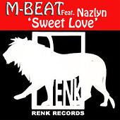 Sweet Love (feat. Nazlyn) by M-Beat