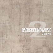 Background Music 2 by Various Artists
