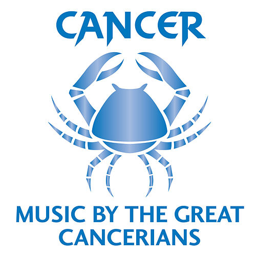 Cancer: Music by the Great Cancerians by Various Artists