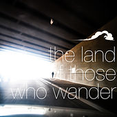 The Land of Those Who Wander by A Shoreline Dream