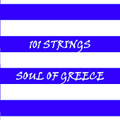 Soul of Greece de 101 Strings Orchestra