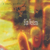 Slim Westerns by A Small Good Thing