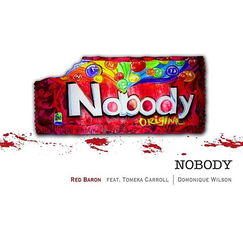 Nobody (feat. Tomeka Carroll & Domonique Wilson) by Red Baron