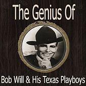 The Genius of Bob Wills His & Texas Playboys by Bob Wills & His Texas Playboys