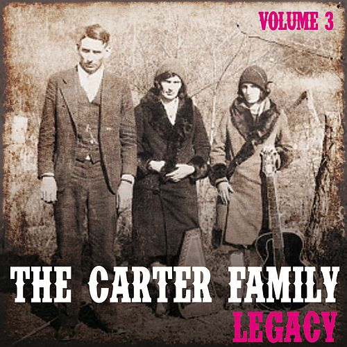 The Carter Family Legacy, Vol. 3 by The Carter Family