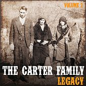 The Carter Family Legacy, Vol. 2 by The Carter Family