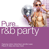 Pure... R&B Party von Various Artists