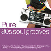 Pure... '80s Soul Grooves by Various Artists