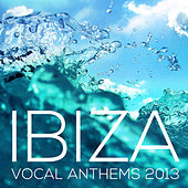 Ibiza Vocal Anthems 2013 de Various Artists