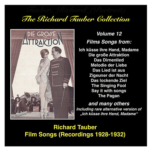 The Richard Tauber Collection: Vol. 12 – Film Songs (Recordings 1928- 1932) by Richard Tauber