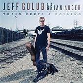 Train Keeps A Rolling by Jeff Golub