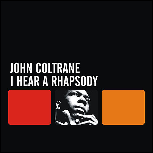 I Hear a Rhapsody by John Coltrane