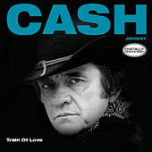 Train Of Love by Johnny Cash