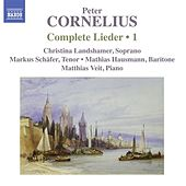 Cornelius: Complete Lieder, Vol. 1 by Various Artists