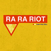 Can You Tell von Ra Ra Riot