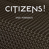 True Romance (Remixes) by Citizens!