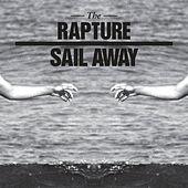 Sail Away (Remixes) von The Rapture