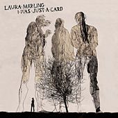 I Was Just A Card von Laura Marling