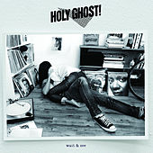 Wait And See by Holy Ghost!