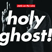 Static On The Wire by Holy Ghost!