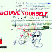Behave Yourself by Cold War Kids