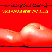 Wannabe in L.A von EODM (Eagles Of Death Metal)