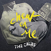 Cheat On Me de The Cribs