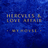 My House by Hercules And Love Affair