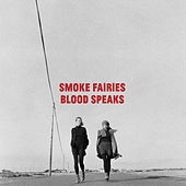 Blood Speaks von Smoke Fairies