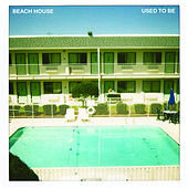 Used To Be by Beach House