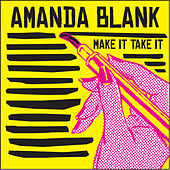 Make It, Take It by Amanda Blank