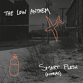 Smart Flesh Extras von The Low Anthem