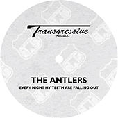 Every Night My Teeth Are Falling Out von The Antlers
