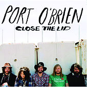Close The Lid de Port O'Brien