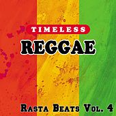 Timeless Reggae: Rasta Beats, Vol. 4 by Various Artists