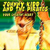 Johnny Kidd and the Pirates - Your Cheatin' Heart de Johnny Kidd