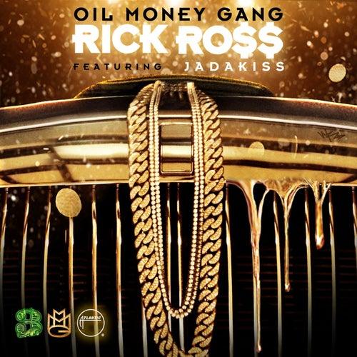 Oil Money Gang (feat. Jadakiss) by Rick Ross