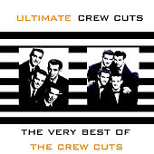 Ultimate Crew Cuts de The  Crew Cuts