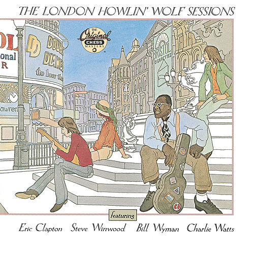 The London Howlin' Wolf Sessions by Howlin' Wolf