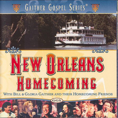 New Orleans Homecoming by Bill & Gloria Gaither